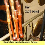 the 2:30 Band - Atonal Music from the Basement Vol. 1