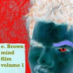 e. Brown - mind film volume 1