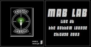 this week's leakage is a rare live recording of Mab Lab, circa '03